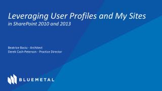 Leveraging  User Profiles  and My Sites in SharePoint 2010 and 2013