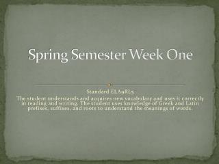 Spring Semester Week One