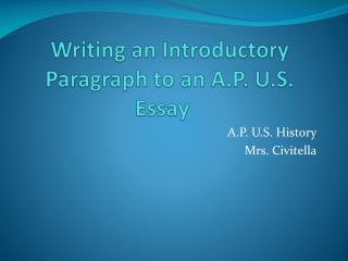 Writing an Introductory Paragraph to an A.P. U.S. Essay
