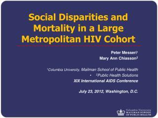 Social Disparities and Mortality in a Large Metropolitan HIV Cohort