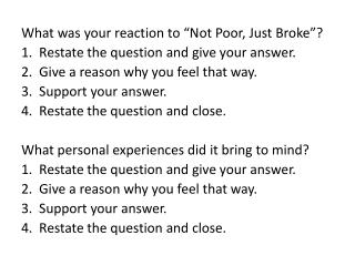 "What was your reaction to ""Not Poor, Just Broke""?  1.  Restate the question and give your answer."