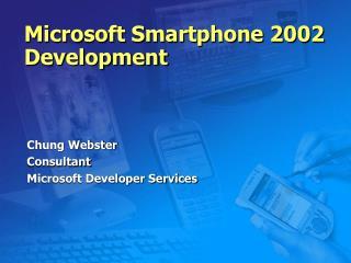Microsoft Smartphone 2002 Development