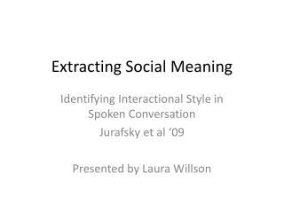 Extracting Social  Meaning