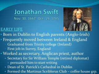 Jonathan Swift Nov. 30, 1667- Oct. 19, 1745