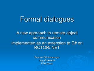 Formal dialogues