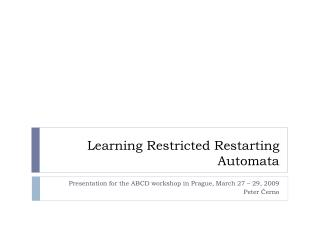 Learning Restricted Restarting Automata