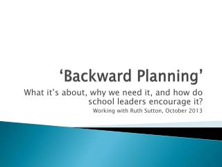 'Backward Planning'