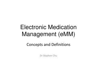 Electronic Medication Management ( eMM )
