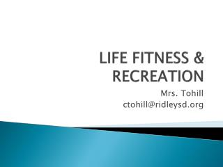 LIFE FITNESS & RECREATION