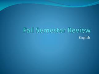 Fall Semester Review