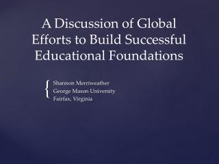 A Discussion of Global Efforts to Build Successful Educational Foundations