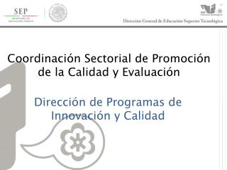 Coordinación Sectorial de Promoción de la Calidad y Evaluación