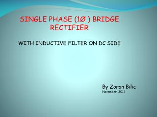 SINGLE PHASE (1Ø ) BRIDGE RECTIFIER WITH INDUCTIVE FILTER ON DC SIDE