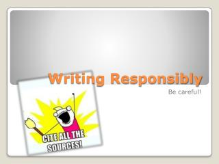 Writing Responsibly