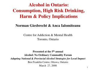 Alcohol in Ontario: Consumption, High Risk Drinking,  Harm  Policy Implications