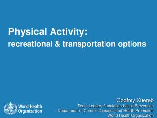 Physical Activity:  recreational & transportation options