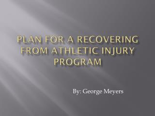 Plan for a recovering from athletic injury program