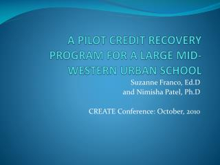 A PILOT CREDIT RECOVERY PROGRAM FOR A LARGE MID-WESTERN URBAN SCHOOL