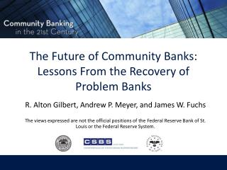 The Future of Community Banks: Lessons From the Recovery of Problem  Banks