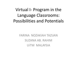 Virtual I- Program in the Language Classrooms:  Possibilities and Potentials