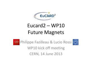 Eucard2 – WP10 Future  Magnets