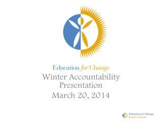 Winter Accountability Presentation March 20, 2014