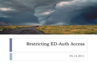 Restricting ED-Auth Access