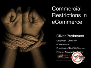 Commercial Restrictions in eCommerce Oliver Prothmann Chairman ´Choice in eCommerce ´
