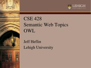 CSE 428 Semantic Web Topics OWL