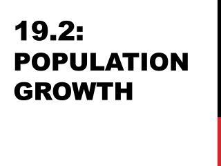 19.2:  Population Growth