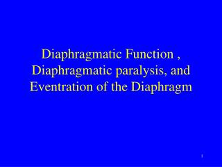 Diaphragmatic Function , Diaphragmatic paralysis, and Eventration of the Diaphragm