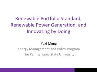 Renewable Portfolio Standard, Renewable Power Generation, and Innovating by Doing