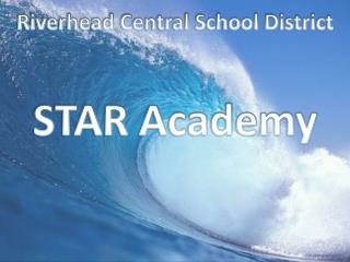 Riverhead Central School District STAR Academy