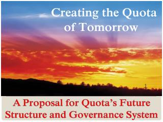A Proposal  for Quota's  Future  Structure  and  Governance  System