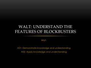 WALT: understand the features of Blockbusters