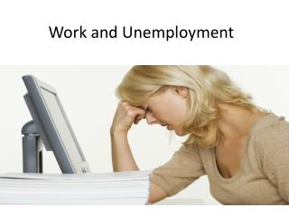 Work and Unemployment