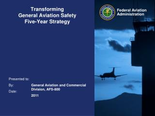 Transforming  General Aviation Safety Five-Year Strategy