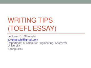 Writing  Tips  ( Toefl  ESSAY)