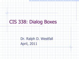 CIS 338: Dialog Boxes