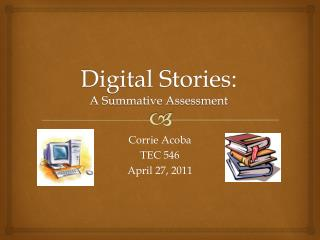 Digital Stories:  A Summative Assessment