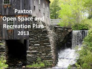 Paxton Open Space and Recreation Plan 2013