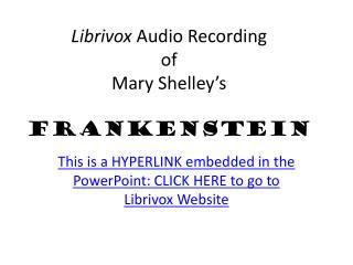 Librivox  Audio Recording  of  Mary Shelley's FRANKENSTEIN