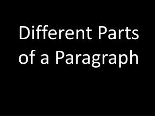 Different Parts of a Paragraph