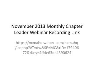 November 2013 Monthly Chapter Leader  Webinar Recording Link