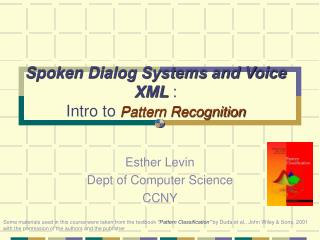 Spoken Dialog Systems and Voice XML : Intro to Pattern Recognition