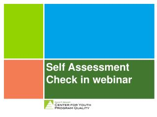 Self Assessment Check  in webinar