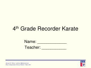 4 th  Grade Recorder Karate