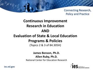 James Benson, Ph.D.  Allen Ruby, Ph.D. National  Center for Education  Research