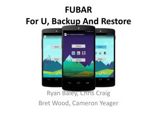 FUBAR For U, Backup And Restore