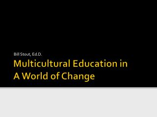 Multicultural Education in A World of Change